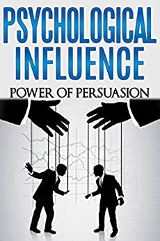 Psychological Influence: Power of Persuasion (emotional