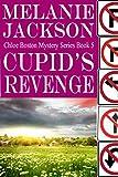 Cupid's Revenge (Chloe Boston Cozy Mysteries Book 5)