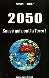 2050 Sauve qui peut la Terre !