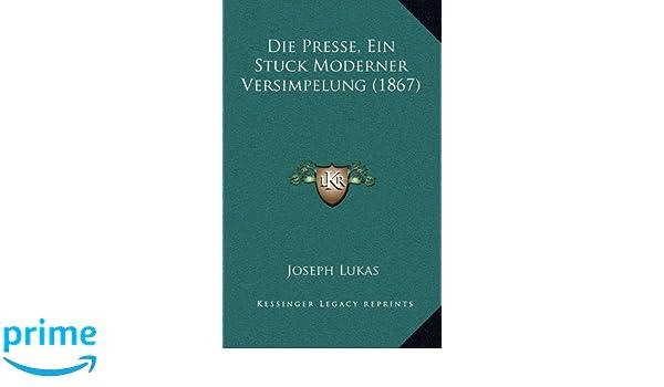 Moderner Stuck die presse ein stuck moderner versimpelung 1867 german edition
