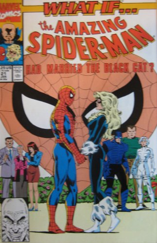 WHAT IF ... ?, #21, (THE AMAZING SPIDERMAN HAD MARRIED THE BLACK CAT?), January 1991 (Volume 2)]()