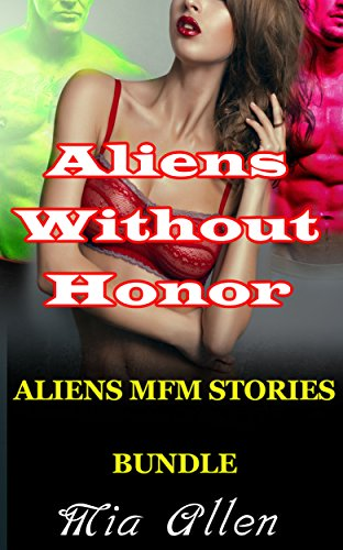 Aliens Without Honor: ALIENS MFM STORIES BUNDLE