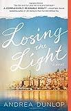 Losing the Light: A Novel