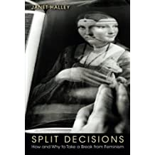 Split Decisions: How and Why to Take a Break from Feminism