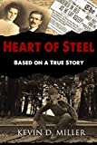 img - for Heart of Steel: Based on a True Story book / textbook / text book
