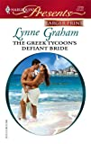 The Greek Tycoon's Defiant Bride, Lynne Graham, 0373234643