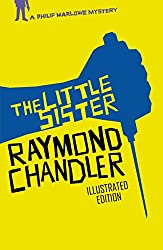 The Little Sister: A Novel (Philip Marlowe Series Book 5) [Illustrated]
