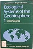Ecological Systems of the Geobiosphere, Walter, H. and Breckle, S. W., 0387137920
