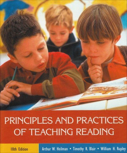 By Arthur W. Heilman - Principles and Practices of Teaching Reading: 10th (tenth) Edition