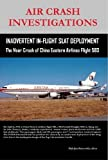 img - for AIR CRASH INVESTIGATIONS - Inadvertent In-Flight Slat Deployment - The Near Crash of China Eastern Airlines Flight 583 book / textbook / text book