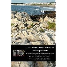 La guía completa para la cámara Sony A6000 (Spanish Edition)