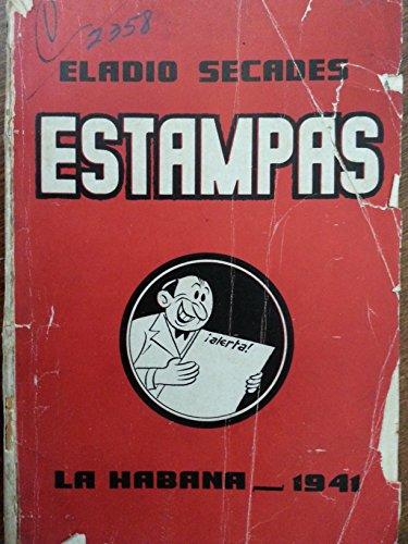 Estampas de la epoca,por eladio secades,primera edicion,1941.
