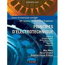 PRINCIPES D'ELECTROTECHNIQUE : COURS ET EXERCICES CORRIGES
