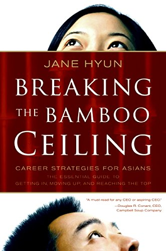 Breaking the Bamboo Ceiling: Career Strategies for Asians ...