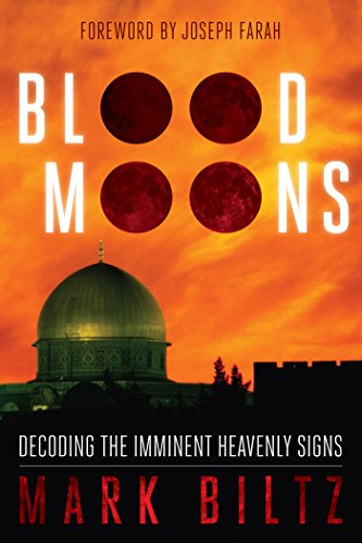 Blood Moons: Decoding the Imminent Heavenly Signs (Blood Signs)