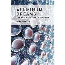 Aluminum Dreams: The Making of Light Modernity