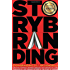 StoryBranding(TM) 2.0: Creating Standout Brands Through the Purpose of Story