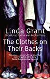 Front cover for the book The Clothes on Their Backs by Linda Grant
