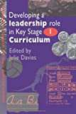 Developing a Leadership Role Within the Key Stage 1 Curriculum: A Handbook for Students and Newly Qualified Teachers, , 0750704233