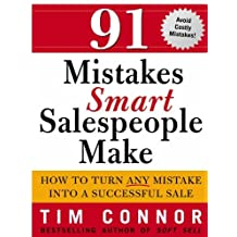 91 Mistakes Smart Salespeople Make: How to Turn Any Mistake into a Successful Sale