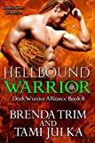 Hellbound Warrior: (Dark Warrior Alliance Book 8)