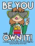 Be You and Own It: A coloring book for kids who live life their way