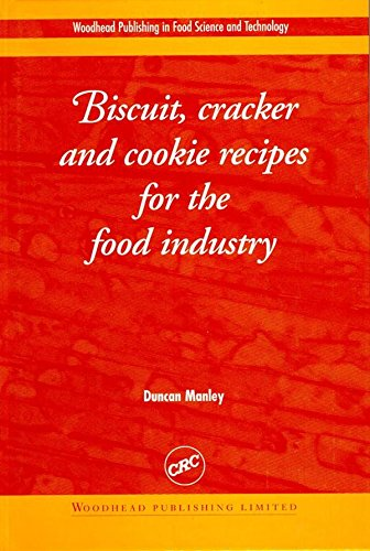 (Biscuit, Cracker and Cookie Recipes for the Food Industry (Woodhead Publishing Series in Food Science, Technology and Nutrition Book 52))