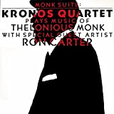 Monk Suite: Kronos Quartet Plays Music Of Thelonious Monk