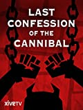Last Confession of The Cannibal