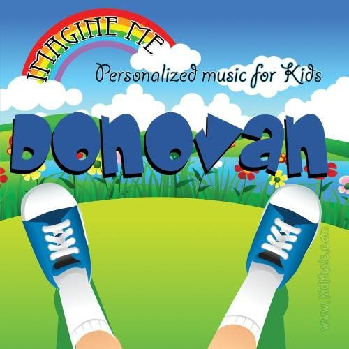 Imagine Me - Personalized just for Donovan - Pronounced ( Don-Ah-Van ) by Personalized Kid Music -