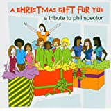 Christmas Gift for You - Tribute To Phil Spector