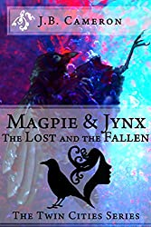 Magpie & Jynx: The Lost and the Fallen (The Twin Cities Series)
