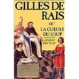 GILLES DE RAIS OU LA LANGUE DU LOUP