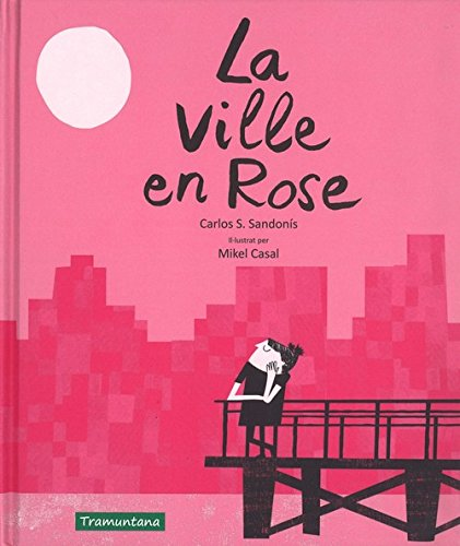 La ville en rose / The Rose-Colored Town (Spanish Edition)