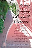 Living and Thriving with Breast Cancer, Stephanie Moline, 0615833314