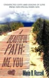 A Beautiful Path - Me, You, Maria B. Russell, 144970655X