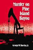 Murder on Pine Island Bayou, George W. Barclay, 0595000312