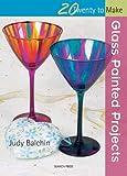 Glass Painted Projects, Judy Balchin, 1844483479