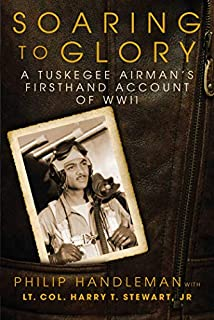 Book Cover: Soaring to Glory: A Tuskegee Airman's Firsthand Account of WWII