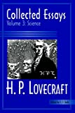 Collected Essays 3: Science (H. P. Lovecraft: Collected Essays, Band 3)