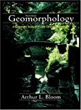 Geomorphology : A Systematic Analysis of Late Cenozoic Landforms, Bloom, Arthur L., 1577663543
