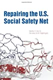Repairing the U.S. Social Safety Net, Burt, Martha R. and Nightingale, Demetra S., 0877667616