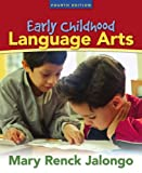 Early Childhood Language Arts (4th Edition) 4th Edition