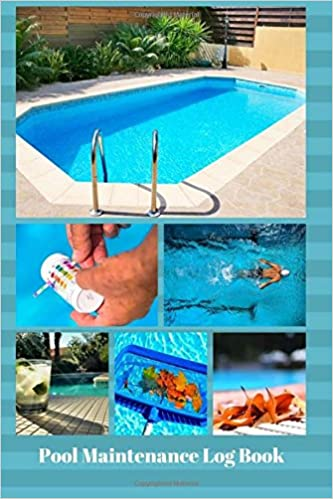 Pool Maintenance Log Book: Swimming Pool Maintenance Check List and ...