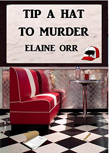 Tip a Hat to Murder (Logland Mystery Series Book 1) by [Orr, Elaine L.]