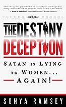 The Destiny Deception: Satan Is Lying To Women... Again!