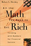 img - for All the Math You Need to Get Rich: Thinking with Numbers for Financial Success book / textbook / text book