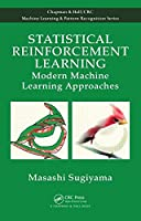 Statistical Reinforcement Learning: Modern Machine Learning Approaches Front Cover