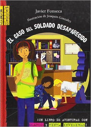 El caso del soldado desaparecido (Clara Secret) (Spanish Edition): Javier Fonseca, Joaquín González: 9788479425784: Amazon.com: Books