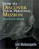 How to Discover Your Personal Mission, John Monbourquette, 1585951668